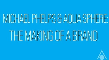 MP - Aqua Sphere & Michael Phelps: The Making of a Brand